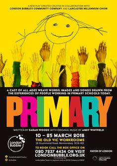 Design of theatre poster for Primary for London Bubble. Design for Arts and theatre marketing by Design. School Today, Primary School, Choir, Theatre, Bubbles, It Cast, Typography, Boat, Songs