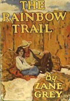 329 best tales of the old west images on pinterest book jacket the rainbow trail the desert crucible by zane grey free ebook fandeluxe Choice Image