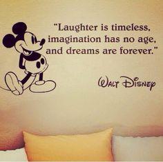 Dreams are forever - Walt Disney So true