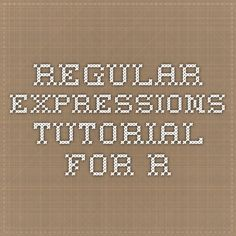 Regular Expressions Tutorial for R