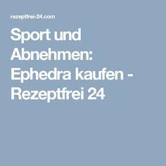 Sport und Abnehmen: Ephedra kaufen - Rezeptfrei 24