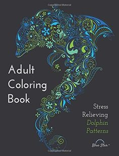 Adult Coloring Book: Stress Relieving Dolphin Patterns by Adult Coloring Book Artists http://smile.amazon.com/dp/1941325270/ref=cm_sw_r_pi_dp_YVcWvb0X33J07