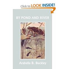 By Pond and River, by Arabella Buckley.  Natural History. (term 1)