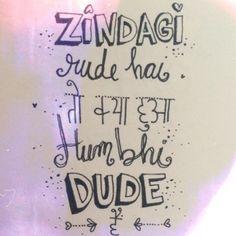 Zindagi rude hai to kya hua hum bhi dude hain @thefilmyowl #lifelessons #quote