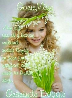 Goeie môre. Good Morning Gif, Good Morning Messages, Good Morning Wishes, Good Morning Quotes, Lekker Dag, Afrikaanse Quotes, Goeie Nag, Morning Inspirational Quotes, Nice Quotes