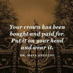 Your Crown has been bough and paid for.