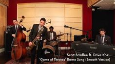 A Smooth Jazz Version of the 'Game of Thrones' Opening Theme Song by Postmodern Jukebox and Dave Koz