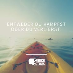 entweder du kamfst oder du verlierst - either you fight, or you lose Messages, Feelings, Text Posts, Text Conversations