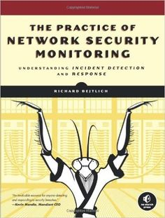 Hacking Books:  he Practice of Network Security Monitoring: Understanding Incident Detection and Response