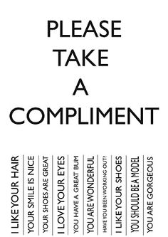 I like these! A variety of compliments you can choose to tear off!