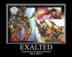 Exalted is the best