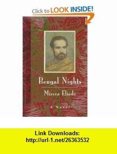 Bengal Nights A Novel (9780226204185) Mircea Eliade, Catherine Spencer , ISBN-10: 0226204189  , ISBN-13: 978-0226204185 ,  , tutorials , pdf , ebook , torrent , downloads , rapidshare , filesonic , hotfile , megaupload , fileserve