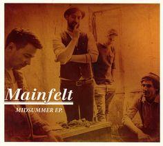 """Mainfelt """"Midsummer EP"""""""