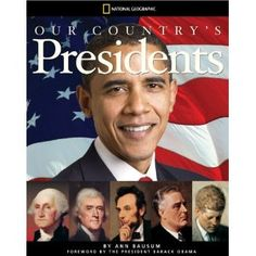 Our Country's Presidents: All You Need to Know About the Presidents, From George Washington to Barack Obama - AU Juvneile - E176.1 .B383 2009 - Check availability @ https://library.ashland.edu/search~S0/c?SEARCH=e176.1.b383+2009