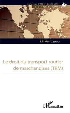 Le droit du transport routier de marchandises (TRM) - Olivier Esneu - L'harmattan - Grand format - Librairie Le Pavé du Canal MONTIGNY LE BRETONNEUX
