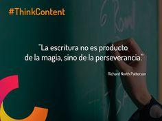 """""""La escritura no es producto de la magia, sino de la perseverancia."""" #contentmarketingquotes"""