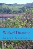 """""""Wicked Dramatic"""" is the fourth book in the Persephone Smith series.  It also marks my fourth self-published novel."""