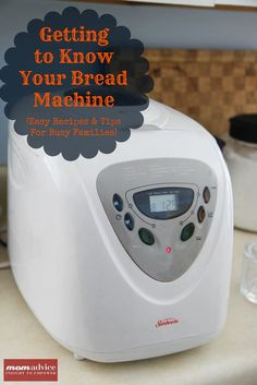 Getting to Know Your Bread Machine (Easy Recipes & Tips for Busy Families) from MomAdvice.com.