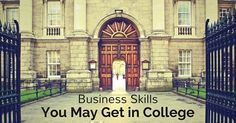 Important Business Skills You May Get in College