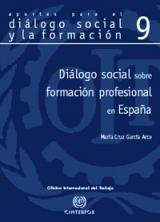 Diálogo social sobre formación profesional en España / María Cruz García Arce ; prólogo de Joaquín Aparicio Tovar