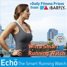 Enter to WIN daily fitness prizes from Bar Fly & Echo, The Smart Running Watch! Enter now!  #Fitness #Running #Echo #BarFly