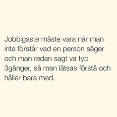Se foton och videoklipp från SITUATIONER (@situationer) på Instagram Crazy Quotes, Fact Quotes, Me Quotes, Cute Funny Pics, The Funny, Swedish Quotes, Just Pretend, Different Quotes, Tumblr Quotes