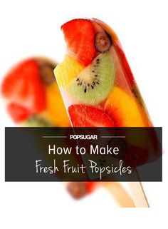Fun and Fruity Ice Pops to Beat the Summer Heat
