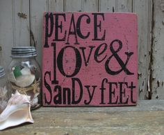 Peace, Love and Sandy Feet, 11x11 Square Handpainted Wooden Beach Sign, Great Summer Cottage, Memories Wall Art.. $40.00, via Etsy.