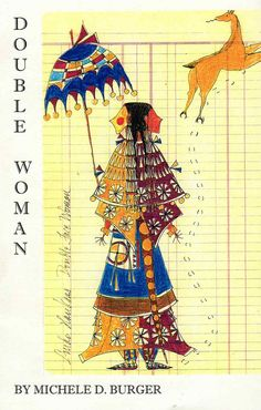 Double Woman by: Michele D. Burger The Double Woman is a fantastic character whose embodiment and spirits are part of Lakota Society. For the Lakota, the idea of Wakan is everywhere.