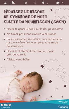 Voici des moyens de réduire le risque de syndrome de mort subite du nourrisson : http://canadiensensante.gc.ca/healthy-living-vie-saine/sleep-sommeil/tips-conseil-fra.php