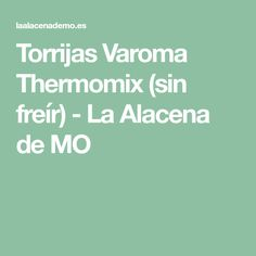 Torrijas Varoma Thermomix (sin freír) - La Alacena de MO
