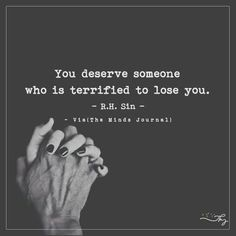 love quotes & We choose the most beautiful You deserve someone who is terrified to lose you for you.You deserve someone who is terrified to lose you - themindsjournal. most beautiful quotes ideas Great Quotes, Quotes To Live By, Me Quotes, Motivational Quotes, Inspirational Quotes, You Deserve Quotes, He Doesnt Deserve You, Hang On Quotes, Love Is Quotes