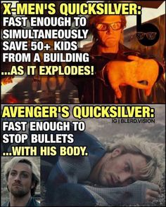 I personally prefer the x men quicksilver to the avenger one, hes just way more sassy and lovable XD <3