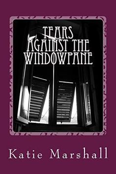 #Book Review of #TearsAgainsttheWindowpane from #ReadersFavorite Reviewed by Sarah Stuart for Readers' Favorite