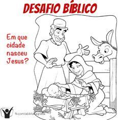 Resposta: Jesus nasceu em Belém, uma cidade de Judá -  Lucas 2