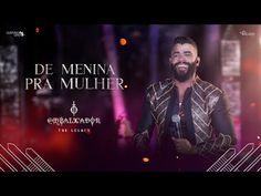 Gusttavo Lima - De Menina Pra Mulher (O Embaixador The Legacy) - YouTube