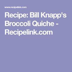 Recipe: Bill Knapp's Broccoli Quiche - Recipelink.com
