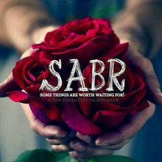 sabr, some things are worth waiting for.                                                                                                                                                                                 More