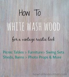 How To White Wash Wood For A Vintage Rustic Design.Upcycling- the art of taking something destined for the trash and turning it into a new, usable object