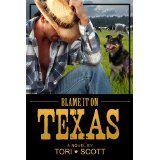 Blame it on Texas (Lone Star Cowboys) (Kindle Edition)By Tori Scott