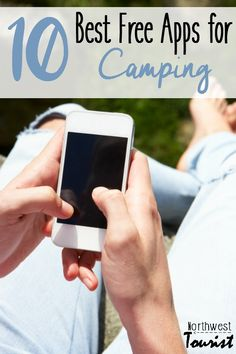 10 Free Apps for Camping- Heading out into nature for a camping trip? Here are some great free camping apps to help you plan and stay safe!