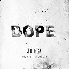 Listen: Jd Era - Dope   Stream http://stupidDOPE.com/?p=338392 #stupidDOPE #Music