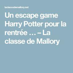 Un escape game Harry Potter pour la rentrée … – La classe de Mallory