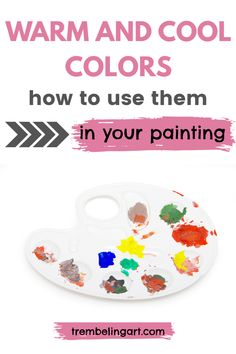 Warm And Cool Colors And How To Tell The Difference - Trembeling Art Secondary Color, Primary Colors, Warm And Cool Colors, Your Paintings, Art Tips, Art Tutorials, Art Lessons, Painting & Drawing, Color Mixing
