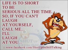 Laugh at yourself or call me. Looney Tunes Cartoons, Funny Cartoons, Funny Jokes, Hilarious Quotes, Sarcastic Humor, Funny Art, Cartoon Quotes, Favorite Cartoon Character, Laugh At Yourself