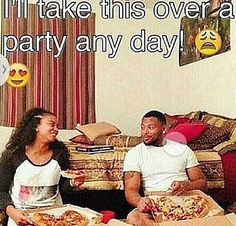 I'll take this over a party any day
