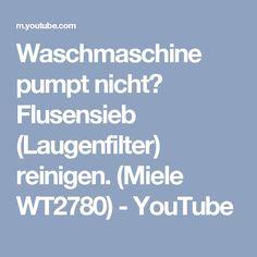 Waschmaschine pumpt nicht? Flusensieb (Laugenfilter) reinigen. (Miele WT2780) - YouTube