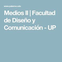 Medios II  | Facultad de Diseño y Comunicación - UP