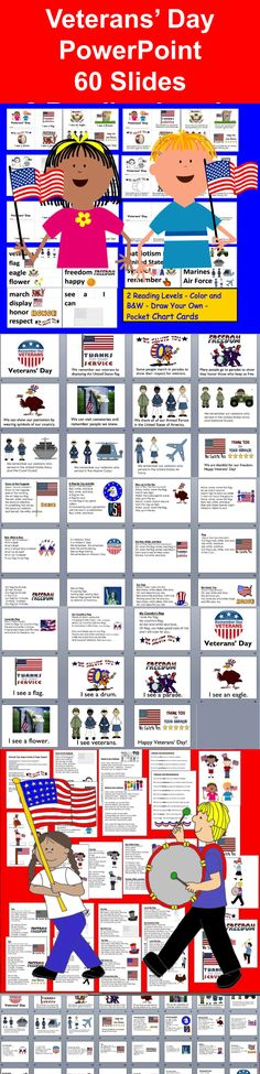 $3.50 Veterans' Day PowerPoint - 60 slides including 23 individual vocabulary slides with graphics.  This presentation may be used with or without the products from which it was created.   I have included in the PowerPoint both levels of the Veteran's Day emergent reader packet:  emergent and harder.  I added a page for each branch of the Armed Forces as well.   I have also included all of the songs and poems from my Veterans' Day Poems, Songs and Finger Puppets packet.