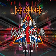 22be36273958 Def Leppard – Pour Some Sugar On Me (2012) – Rdio Dance Music